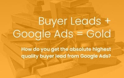 Buyer Leads + Google Ads = Gold