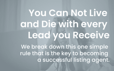 You Can Not Live and Die With Every Real Estate Lead